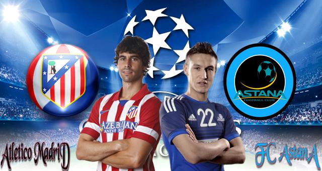 LIGA CHAMPIONS : PREDIKSI ATLETICO MADRID VS FC ASTANA 22 OKTOBER 2015